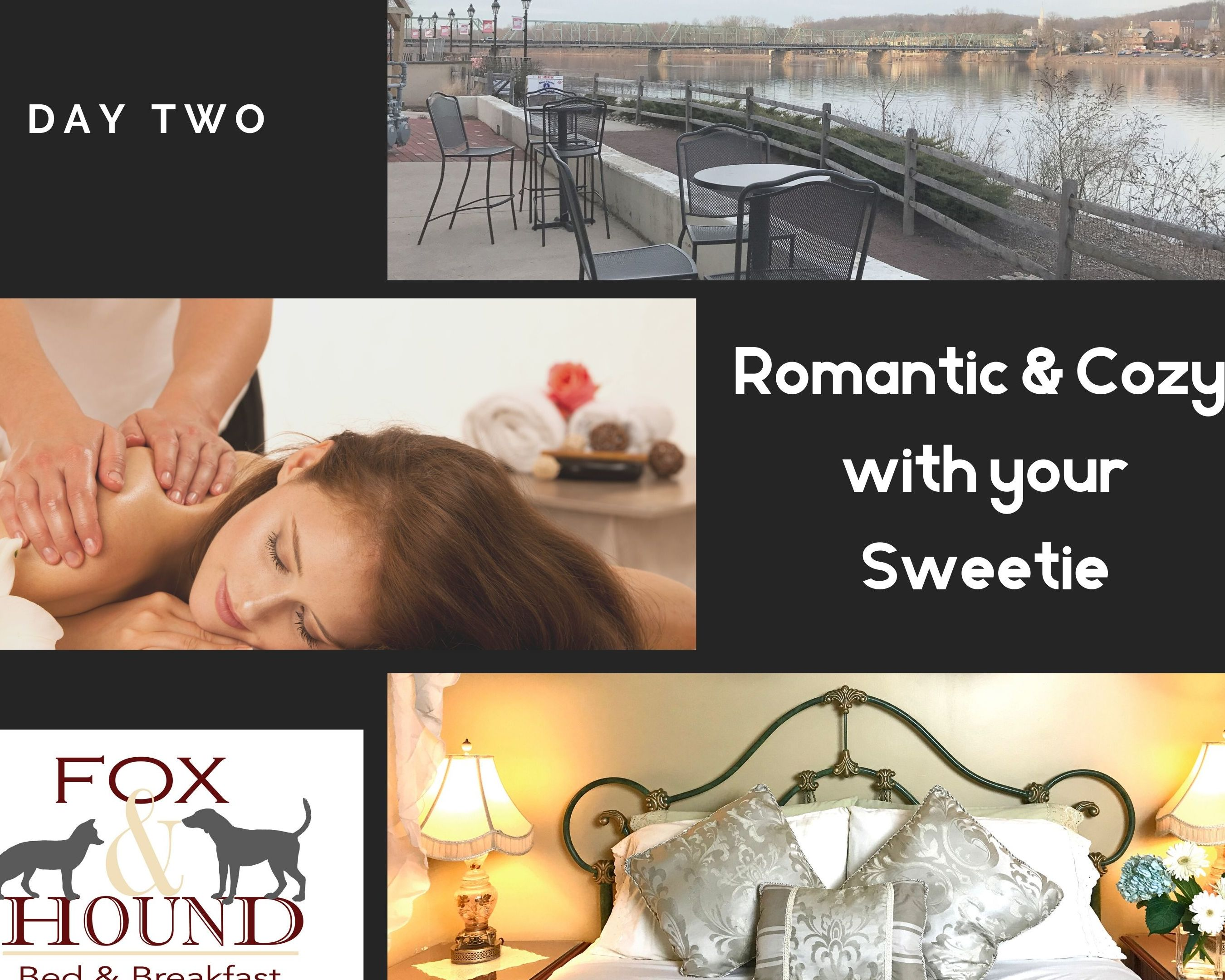 collage says Day two romantic and cozy and picture of river walk, lady getting a massage, a stylish bedroom at fox and hound