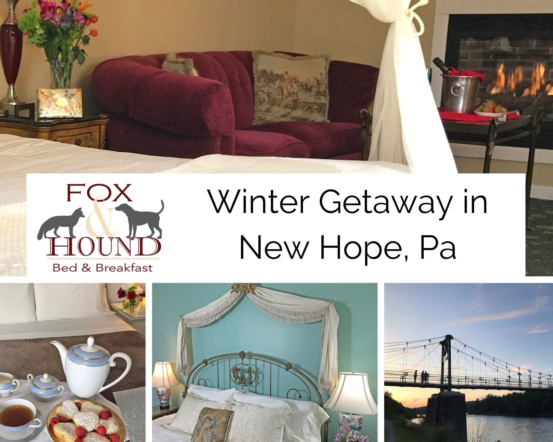 Collage Says Winter Getaway in new hope, pa and also has picture of river walk, view of fireplace from over the bed with champagne on ice