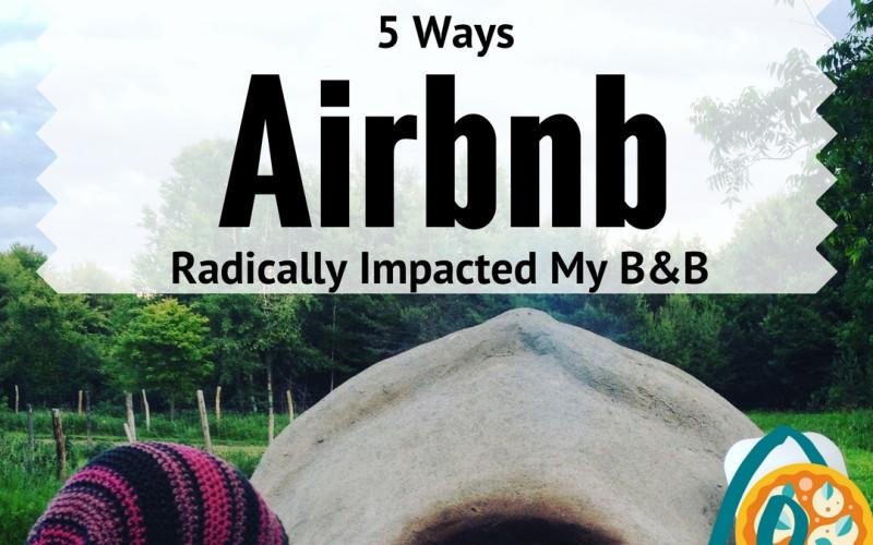 5 Ways Airbnb Radically Impacted My B&B