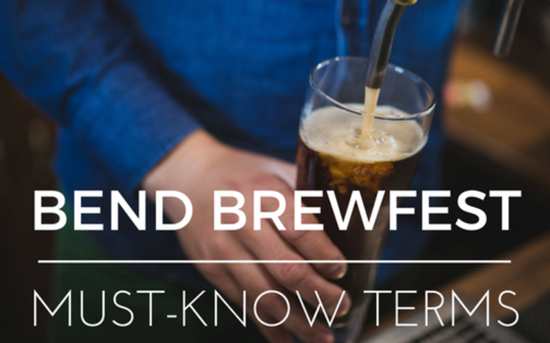 The Bend Brewfest: Must-Know Terms