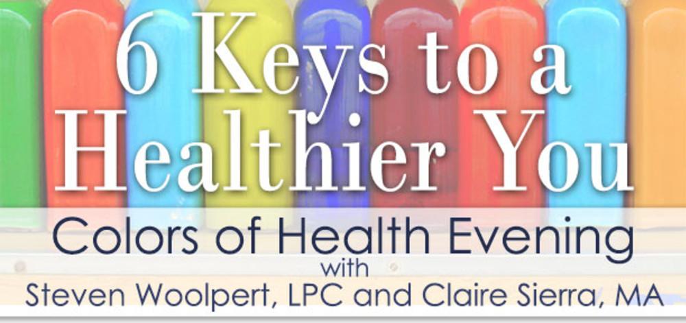 6 Keys to a Healthier You