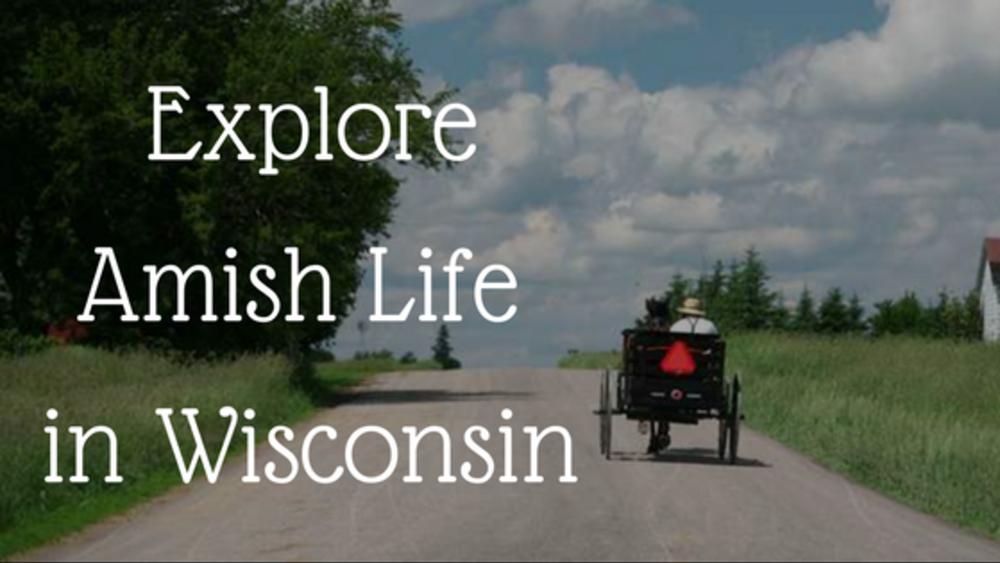 Explore Amish Life in Wisconsin