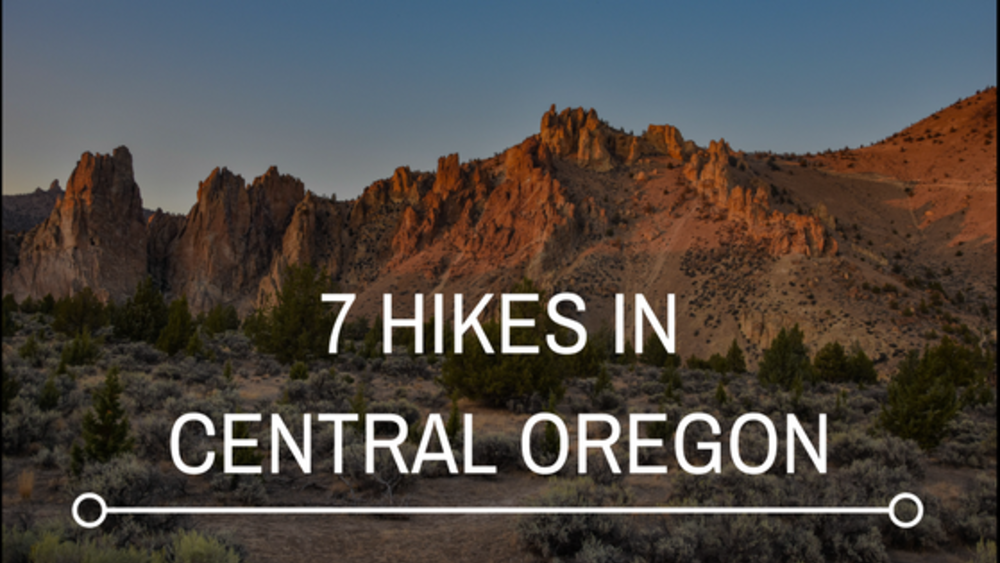 7 Hikes in Central Oregon