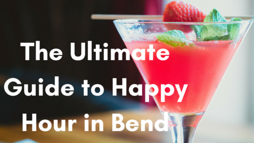 The Ultimate Guide to Happy Hour in Bend