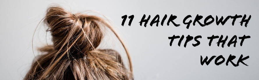 11 hair growth tips that work okdermo skincare blog