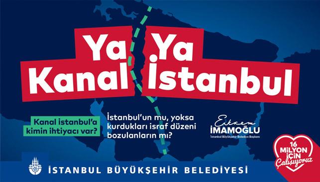 Ya Kanal Ya İstanbul olayı nedir? Kanal İstanbul olayı ne?