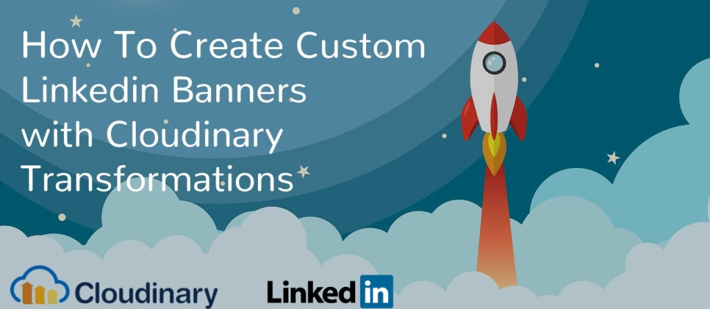 Create a Linkedin Profile Banner with Cloudinary.