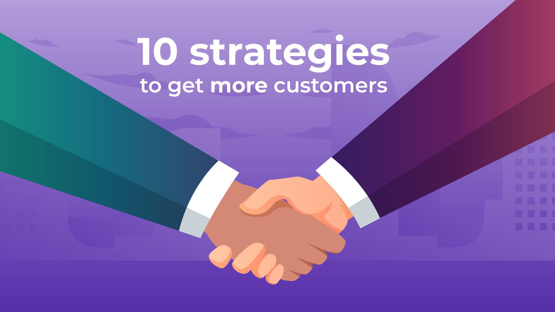 10 Strategies to Get More Customers