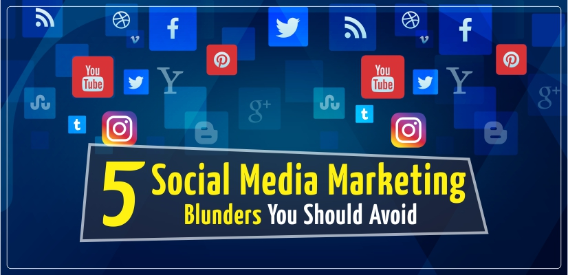 5 Social Media Marketing Blunders to Avoid