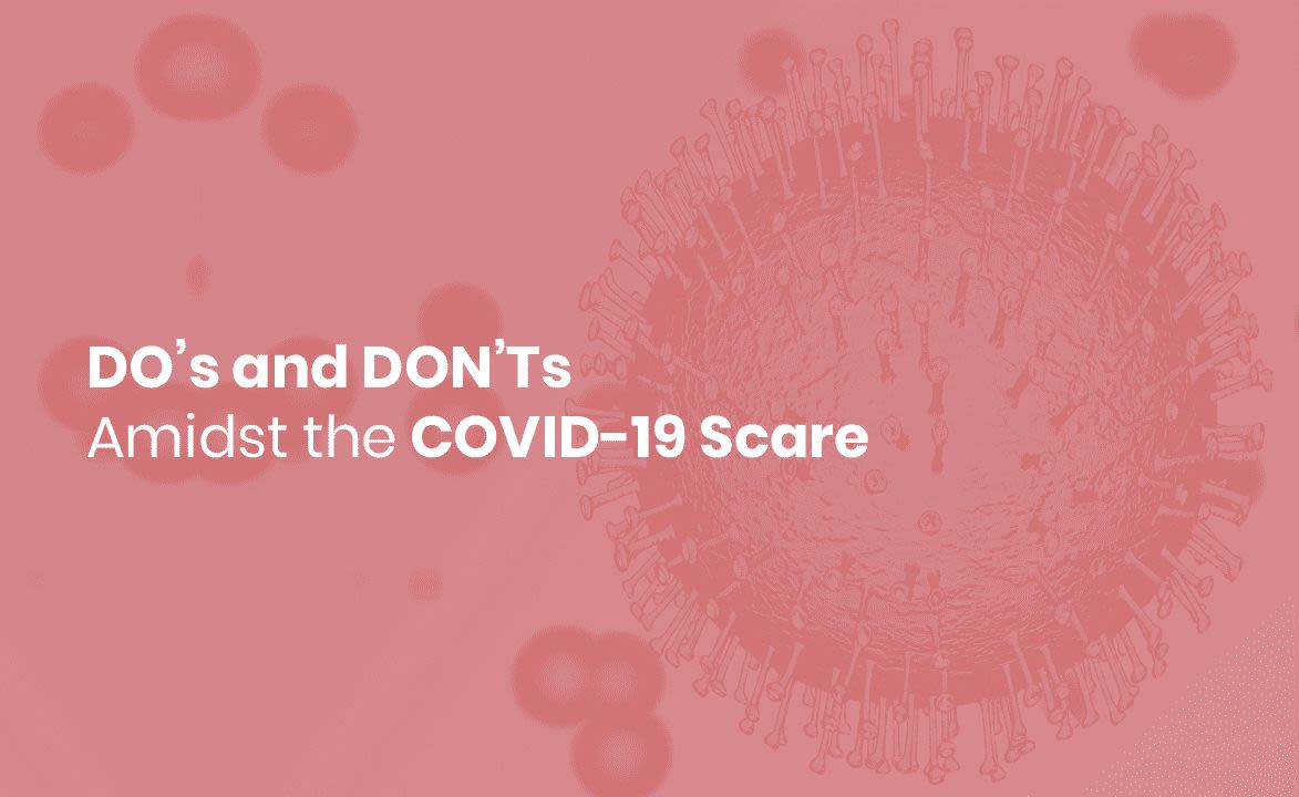 3 DO's and DON'Ts Amidst the COVID-19 Scare