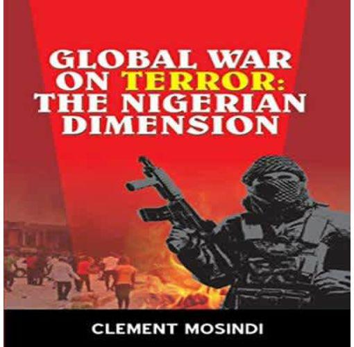Onitshamarket - Buy Global War On Terror: The Nigerian Dimension by; Clement Mosindi
