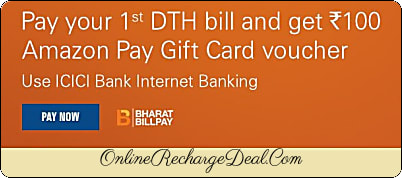 Get Rs. 100 Amazon Voucher on DTH Recharge by ICICI Bank Netbank