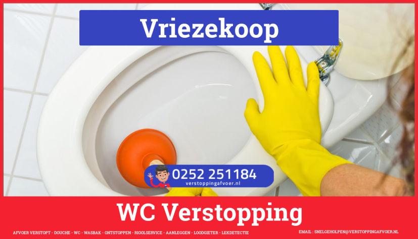 Verstopping wc ontstoppen in Vriezekoop