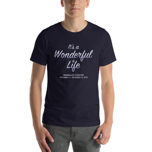 It's  A Wonderful Life- T Shirt