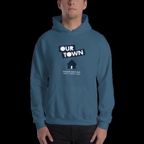 Our Town- Hoodded Sweatshirt