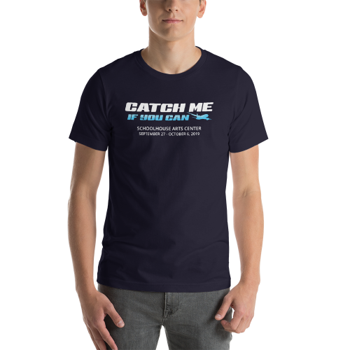 Catch Me if You Can- T Shirt