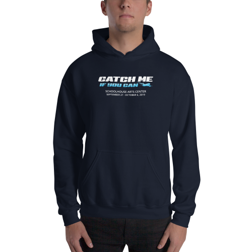 Catch Me if You Can- Hooded Sweatshirt