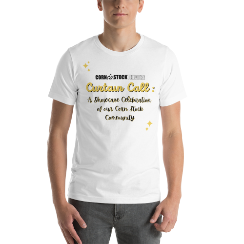 Curtain Call: A Showcase Celebration of our Corn Stock Community T-Shirt