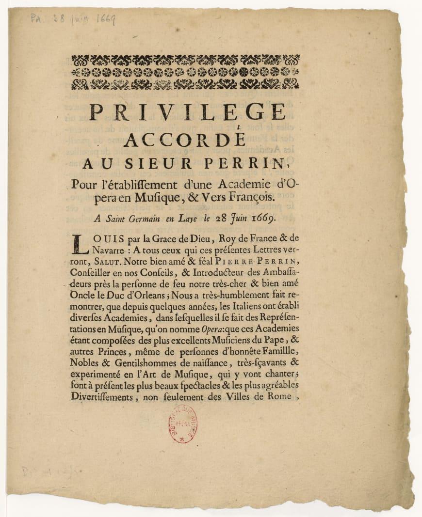 Privilège accordé à Pierre Perrin pour monter des académie d'opéra, 1669, BnF, Musique, Bibliothèque-musée de l'Opéra