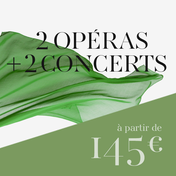 Formule mixte : 2 opéras + 2 concerts / récitals