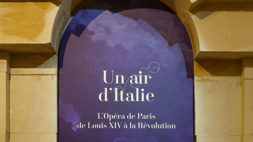 Un air d'Italie. L'Opéra de Paris de Louis XIV à la Révolution