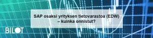 SAP osaksi yrityksen tietovarastoa (EDW) – kuinka onnistut?