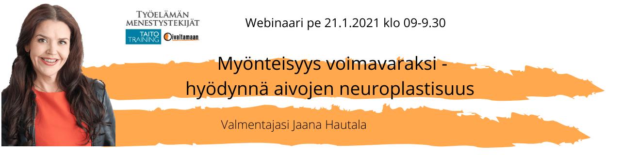 Myönteisyys voimavaraksi - hyödynnä aivojen neuroplastisuus
