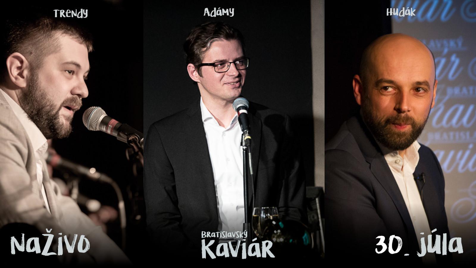 Bratislavský Kaviár 30. júl, Joe Trendy, Matej Adámy, Tomáš Hudák