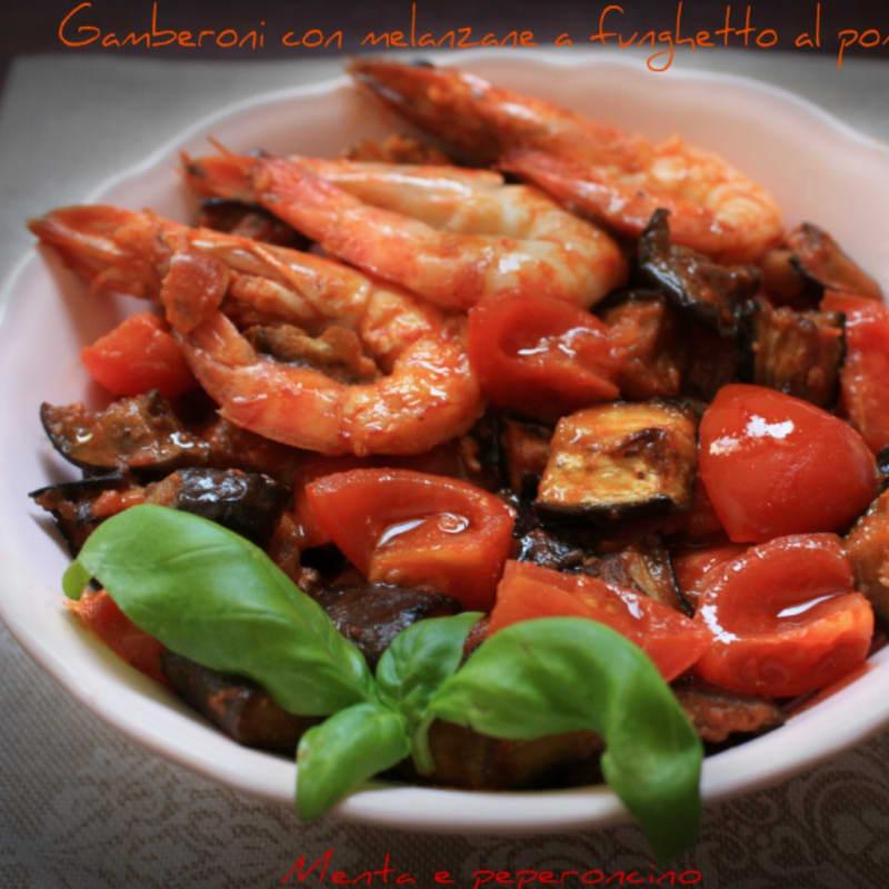 Gamberoni con le melanzane a funghetto