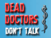 Dead Doctors Don't Talk