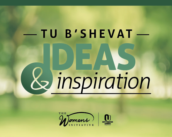 Tu B'Shevat Ideas and Inspiration
