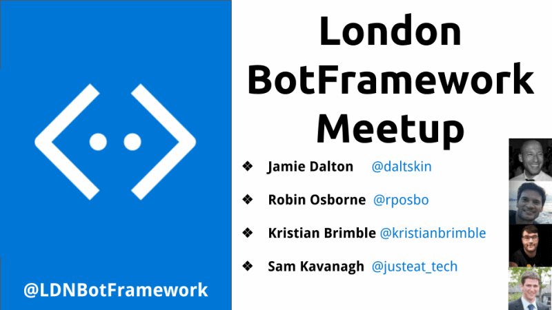 Welcome to the Third London BotFramework Meetup! Here's the line up