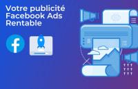 Création de vos publicités sur Facebook Ads