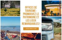 Professionnels du tourisme : promouvez votre patrimoine local !