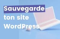 Sauvegarder ton site WordPress