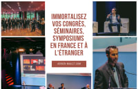 Immortalisez vos congrès, séminaires, team-building !