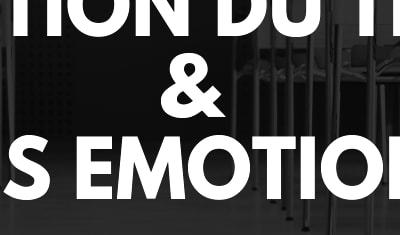 Gestion du trac & des émotions