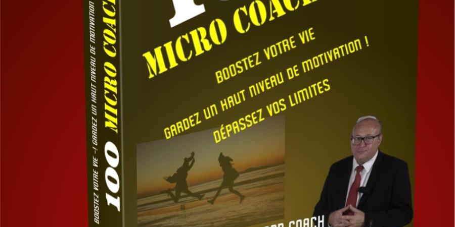 100 micro coaching booster votre vie garder un haut niveau de motivation depassez vos limites
