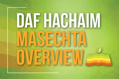 Daf Hachaim Mesechta Overveiw