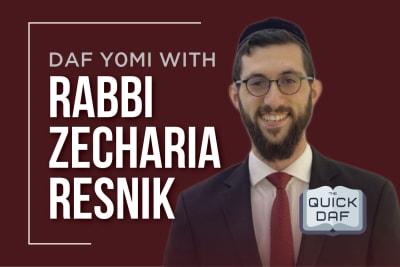 The Quick Daf - Rabbi Zecharia Resnik