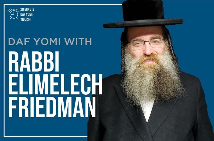Daf Yomi with Rabbi Elimelech Friedman