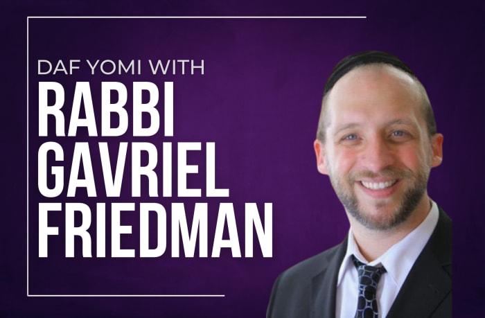 Daf Yomi with Rabbi Gavriel Friedman
