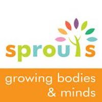 Sprouts - Growing Bodies & Minds
