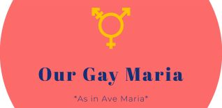 Our Gay Maria: Here We Gay Again