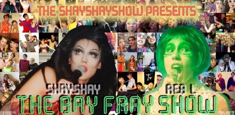 The ShayShay Show presents... The Bay Fray Show