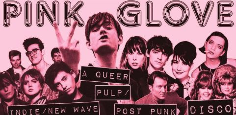 Pink Glove Brighton: a Queer Pulp / Indie / Post Punk / New Wave disco