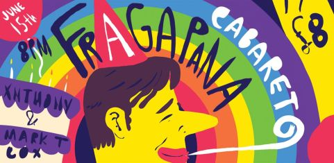 FRAGAPANA: The Queer Birthday Cabaret!
