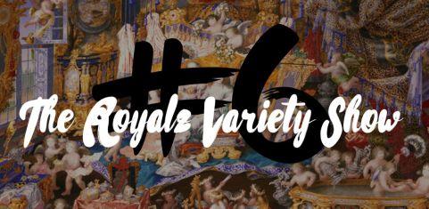 HOR Presents: The Royalz Variety Show #6