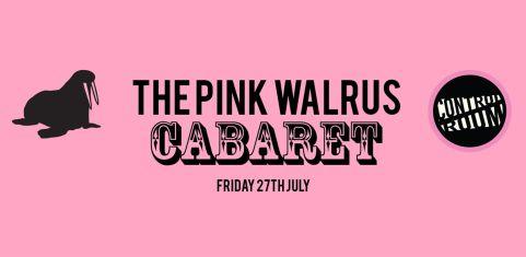 The Pink Walrus Cabaret
