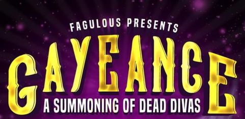 Gayeance: A Summoning of Dead Divas From Beyond the Grave
